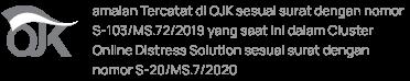 amalan Tercatat di OJK sesuai surat dengan nomor S-103/MS.72/2019 yang saat ini dalam Cluster Online Distress Solution sesuai surat dengan nomor S-20/MS.7/2020